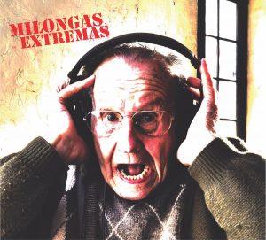 Milongas Extremas - Disco homonimo