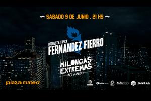 MILONGAS EXTREMAS y la FERNÁNDEZ FIERRO :: Sábado 9 de junio en Plaza Mateo ::
